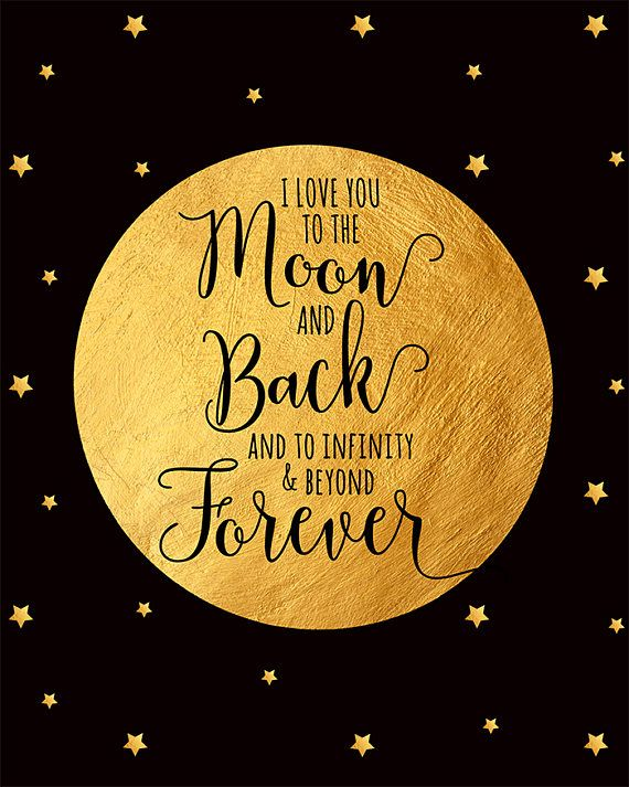 I Love You To The Moon And Back Print Inspirational Quote Nursery Print Moon Wall Art Kids Room Decor Nursery Wall Art Nursery Decor Forever Love Quotes Love Quotes Love Yourself