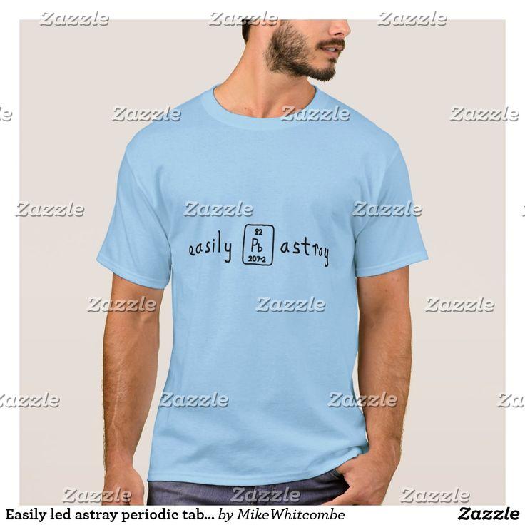 Easily led astray periodic table pun shirt