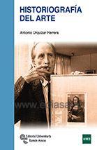 HISTORIOGRAFÍA DEL ARTE. Antonio Urquizar Herrera. Localización: 7.01/URS/his