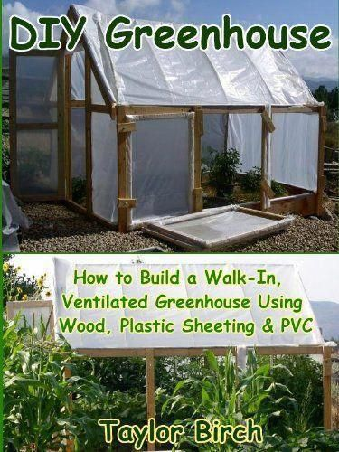 Greenhouse Using Wood Plastic Sheeting Pvc Plans Series Greenhouseplans