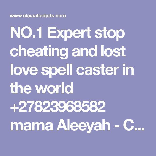 NO.1 Expert stop cheating and lost love spell caster in the world +27823968582 mama Aleeyah - Classified Ad
