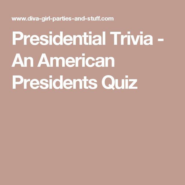 Presidential Trivia - An American Presidents Quiz