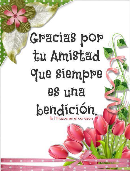 Gracias por tu Amistad que siempre es una bendición. @trazosenelcorazon
