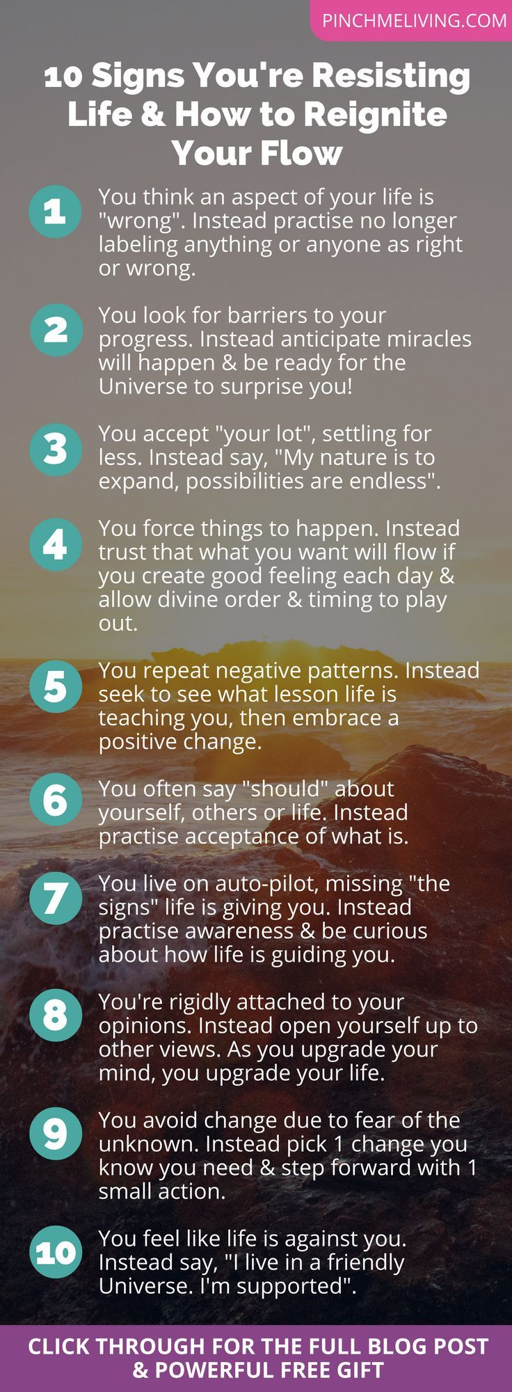 Feeling frustrated or stuck? Here are 10 signs that you're resisting life, and tips for how to reignite your flow via @pinchmeliving + a free download of 10 powerful truths you need to know, to live a positive, empowered life. https://www.pinchmeliving.com/10-signs-youre-resisting-life-and-how-to-reignite-your-flow/