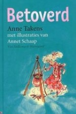Leesplein 6-12 jaar Betoverd Schrijver: Anne Takens Illustrator: Annet Schaap Is de oude dame een heks? Soms denkt Sanne van wel. Toch raken de twee dikbevriend. Sanne is dan ook erg verdrietig als de oude dame sterft. (B) Leeftijd: 9-12 Uitgever: Van Holkema & Warendorf Verschenen: 2004 ISBN: 9789026997532