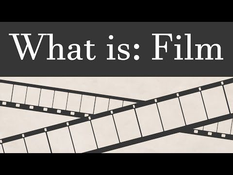 What is: Film | How Film Works and It's Place In Modern Filmmaking - YouTube
