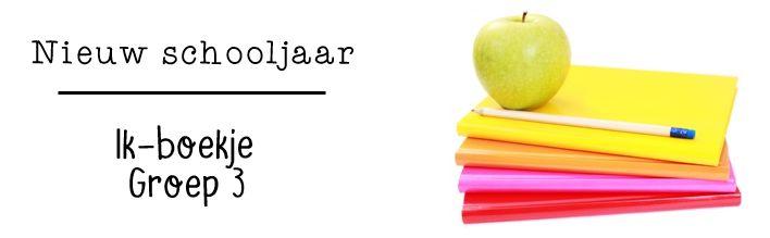 JufShanna: Nieuw schooljaar - Ik-boekje groep 3