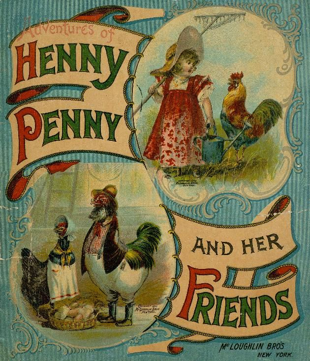 The Adventures of Henny Penny and her Friends - one of my absolute most favourite stories as a child <3