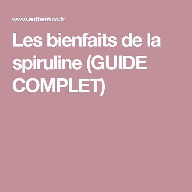 Les bienfaits de la spiruline (GUIDE COMPLET)