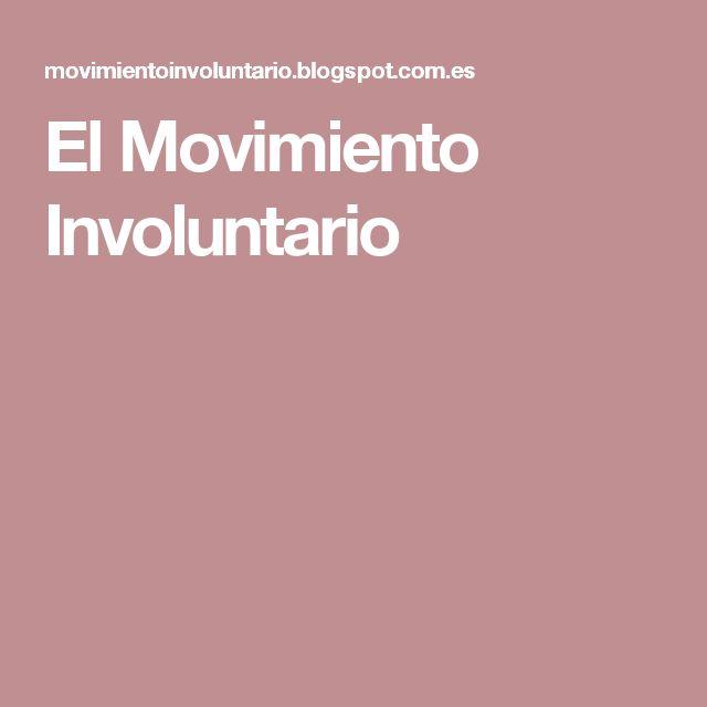 El Movimiento Involuntario