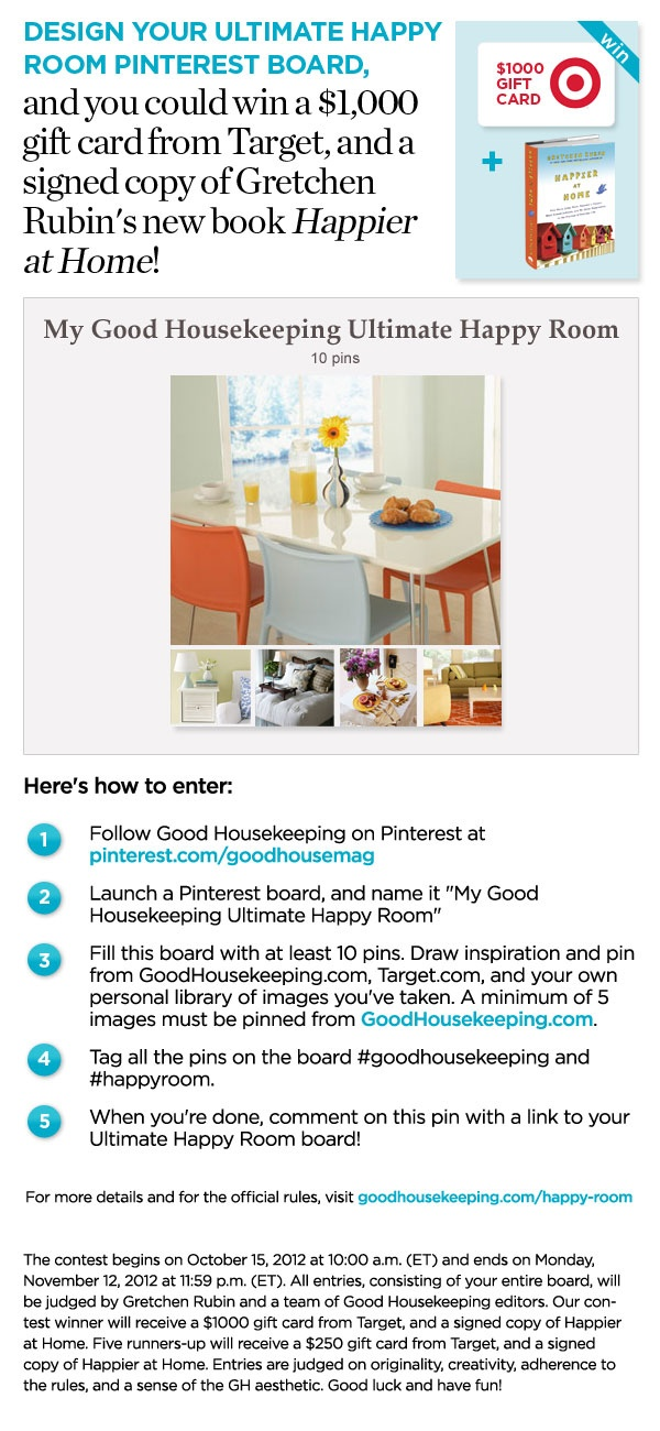 Remember, you must be a member of Pinterest.com to enter, and you must be following Good Housekeeping's Pinterest boards. This sweepstakes ends on November 12, 2012, at 11:59 PM (ET). Good luck and have fun!