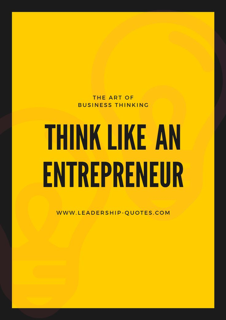 The are of business thinking… Think like an entrepreneur..