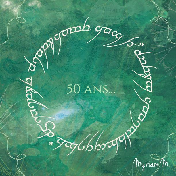 """Carte d'invitation avec un message caché en langue elfique. """"Cinquante ans ! Joyeux anniversaire Dominique"""". Carte inspirée du thème du Seigneur des Anneaux. Thème : Disney et cinéma."""
