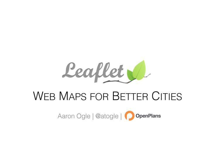 Overview of Leaflet and how we apply it at OpenPlans, presented at JS.Geo 2013.