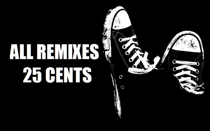 All EnjoyTheBEATZcom Remixes are 25 Cents Until …… (well until we