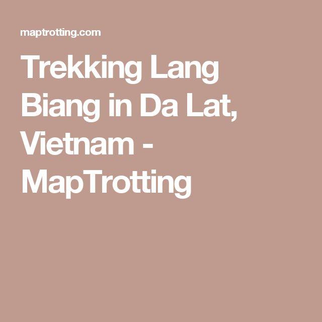 Trekking Lang Biang in Da Lat, Vietnam - MapTrotting