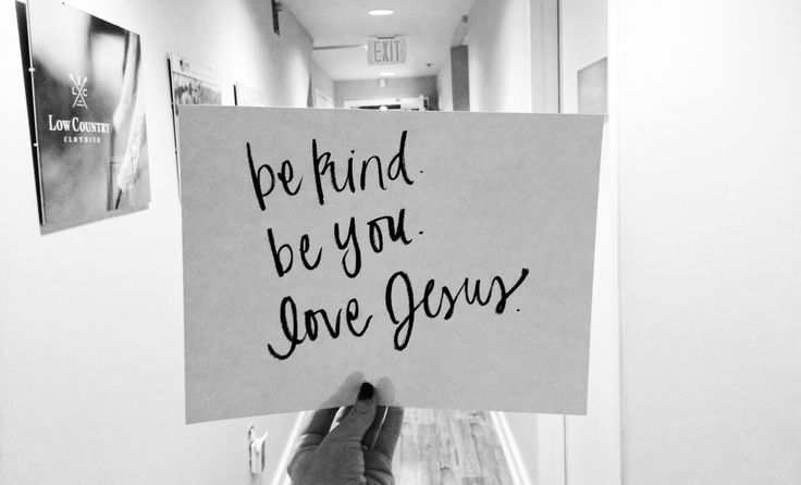 Be Kind. Be You. Love Jesus. http://heartnatured.com/2015/10/be-kind-be-you-love-jesus/
