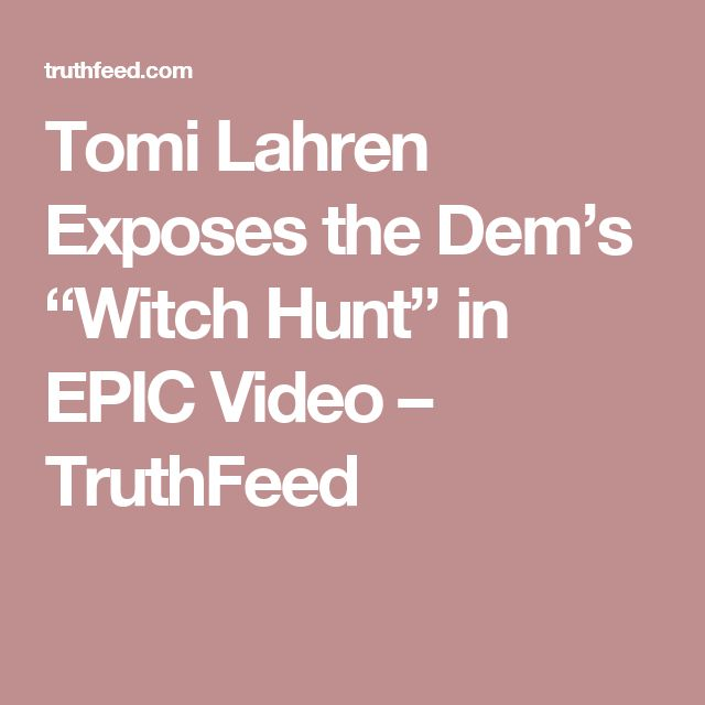 """Tomi Lahren Exposes the Dem's """"Witch Hunt"""" in EPIC Video – TruthFeed"""