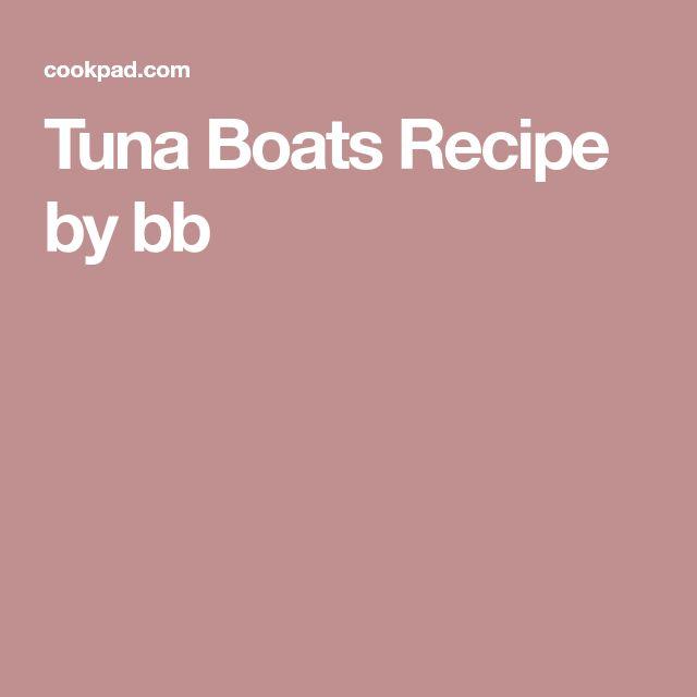 Tuna Boats Recipe by bb