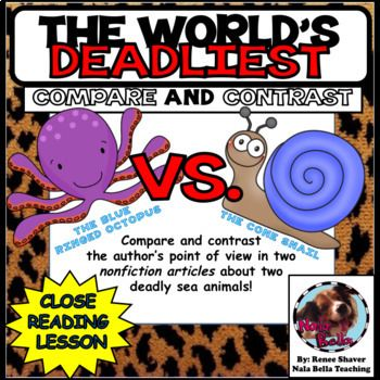 Compare and Contrast the Author's Point of View in Two Nonfiction Articles Did you know the blue-ringed octopus is so venomous that one bite will paralyze you? Did you know the bite from a snail could kill you? The blue-ringed octopus and cone snail are two of the world's most deadly sea animals.