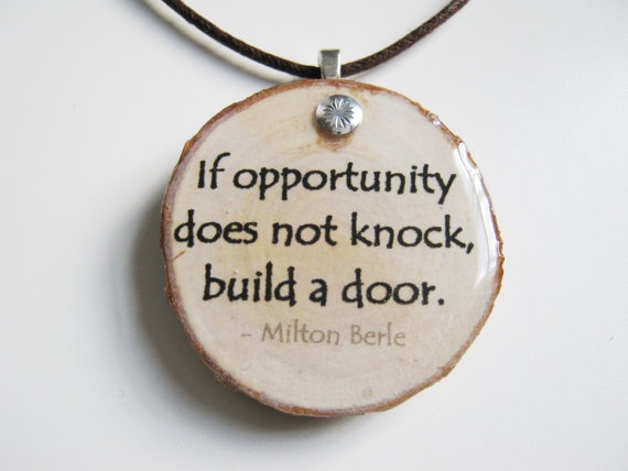 Inspirational quote pendant If opportunity does not knock build a door. by LITTLEESTELLE, $24.00