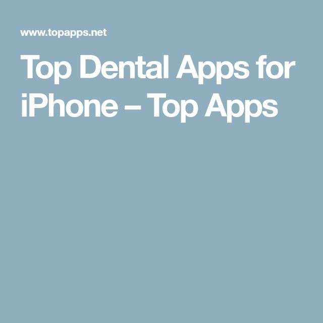 Top Dental Apps for iPhone – Top Apps