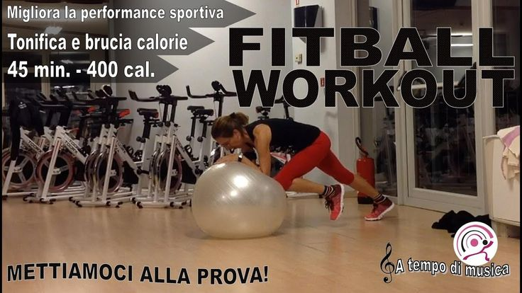 Allenamento FITBALL totalbody workout per tonificare e bruciare calorie