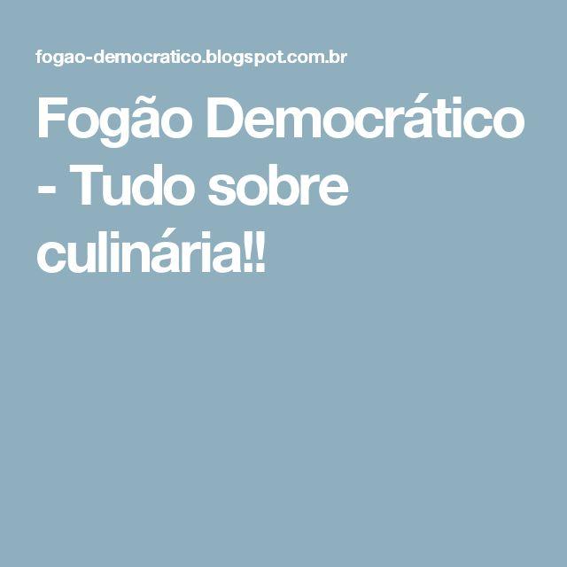 Fogão Democrático - Tudo sobre culinária!!