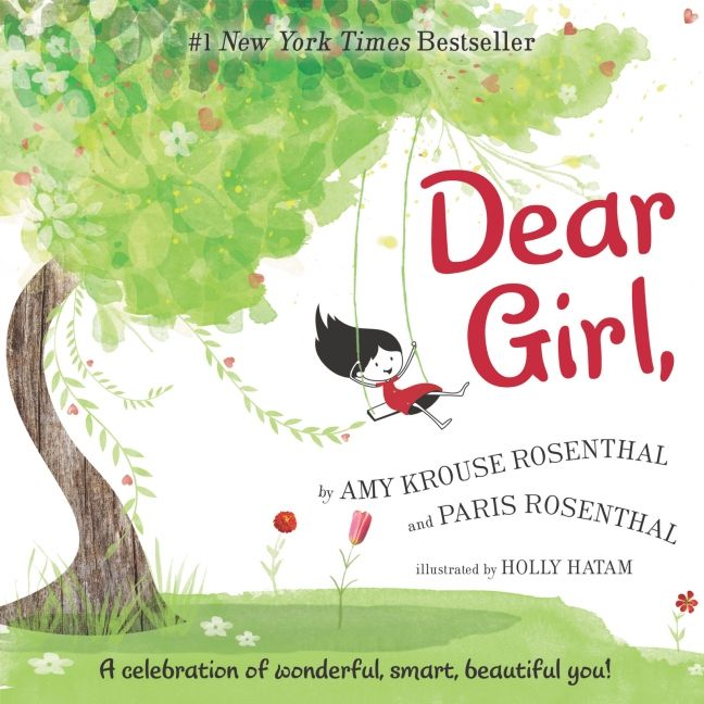 Lessons passed from mothers to daughters are generations strong, decades in the making.  Dear Girl, (Harper, an imprint of HarperCollinsPublishers, December 26, 2017) written by the late Amy Krouse Rosenthal and her daughter Paris Rosenthal with illustrations by Holly Hatam cheers for, inspires and advises girls of all ages everywhere.