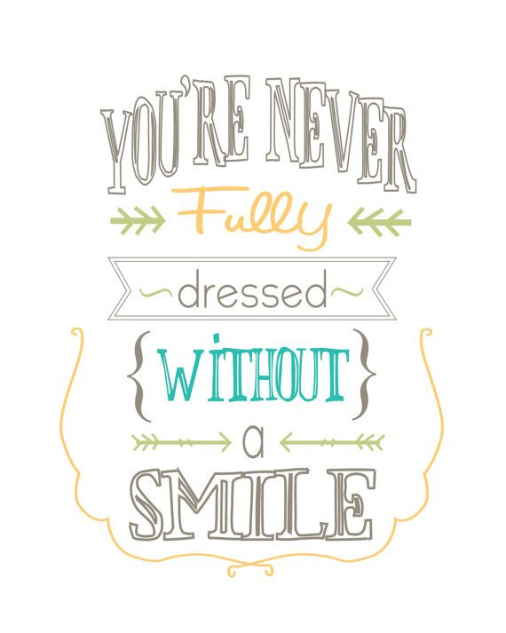 You're never fully dressed without a smile print by printedjoy, $15.00...tyndalls bathroom