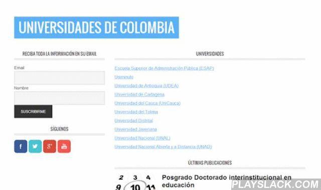 Universidades Colombia  Android App - playslack.com , Universidades Colombia es la aplicación del portal informativo http://universidadescolombia.coCon ella tendrá acceso a información sobre programas de pregrado, posgrados y admisiones de las principales universidades públicadas y privadas de Colombia.Encuentre información sobre la UNAD, UNAL, UDEA, ESAP, UniMinuto, Universidad de Cartagena, Universidad del tolima, UniCauca, Universidad Distrital, Universidad Javeriana...