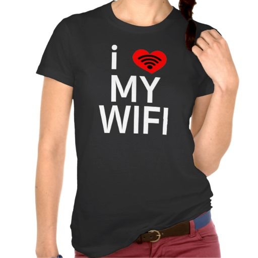 I LOVE MY WIFI TSHIRT