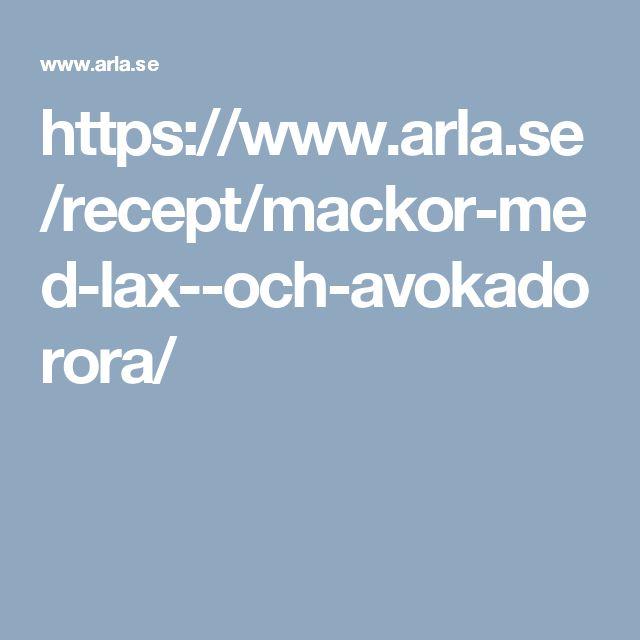 https://www.arla.se/recept/mackor-med-lax--och-avokadorora/