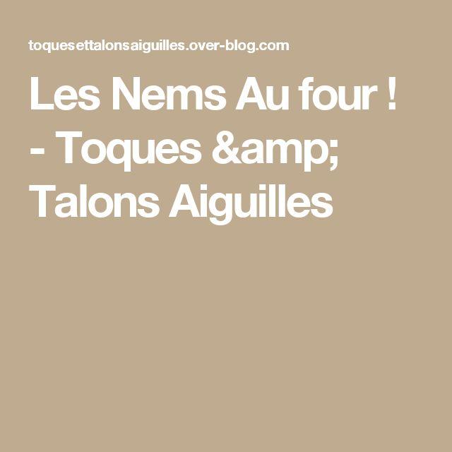 Les Nems Au four !  - Toques & Talons Aiguilles