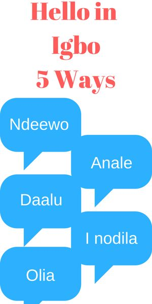 17 best african greetings images on pinterest speech and language 5 ways to say hello in igbo language m4hsunfo