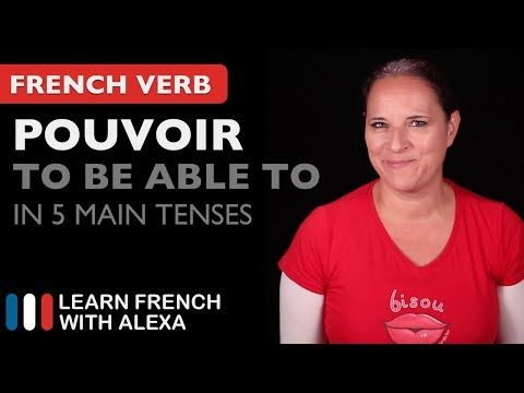 (27) Pouvoir (to be able to) in 5 Main French Tenses - YouTube