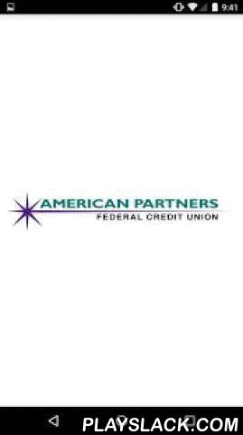 American Partners FCU  Android App - playslack.com ,  American Partner FCU mobile Banking is easy to use and convenient for you to manage your finances. Access your APFCU account 24/7, from any where and using any device. Whether a phone, a tablet or computer your account is a tap away. Use APFCU mobile banking to check account balances, review transactions, make transfers, keep up with news at APFCU, check interest rates, find a branch or ATM near by and much more. Financial information is…