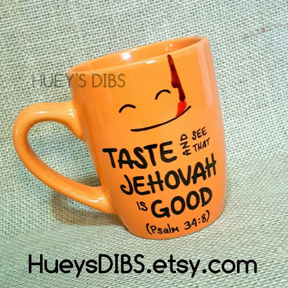 CHEERFUL 12oz handpainted mug. Taste and see that Jehovah is Good! Psalms quoted scripture. Bible verse mug.
