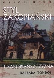 Styl Zakopiański i Zakopiańszczyzna - Książka poświęcona jest stylowi zakopiańskiemu w budownictwie, który wprowadził Stanisław Witkiewicz w latach 1891-1895.