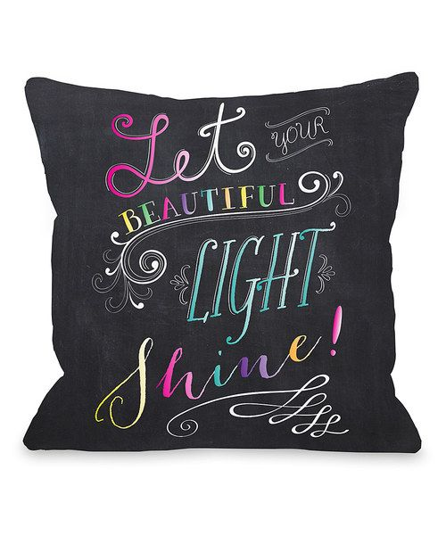 Look at this 'Let Your Beautiful Light Shine' Throw Pillow on #zulily today!