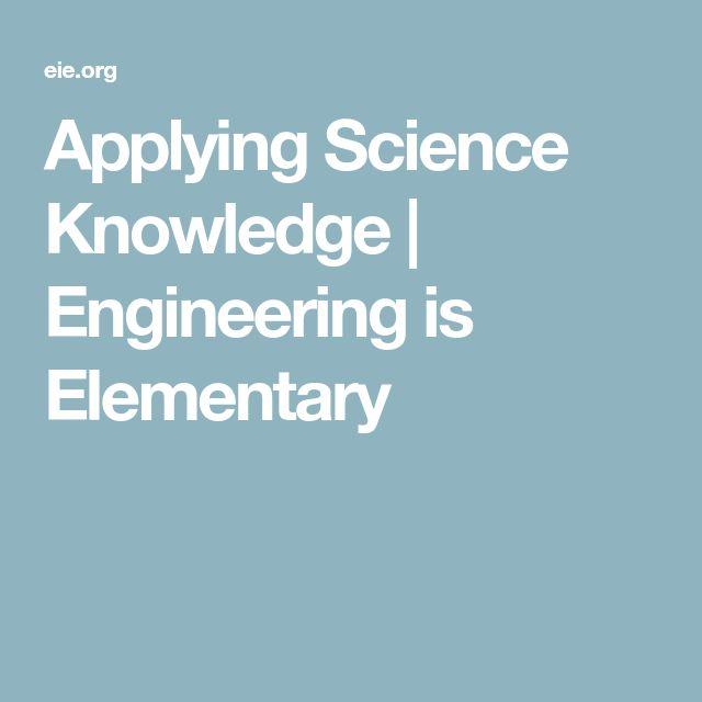 Applying Science Knowledge | Engineering is Elementary