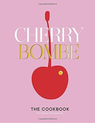 Cherry Bombe: The Cookbook by Kerry Diamond