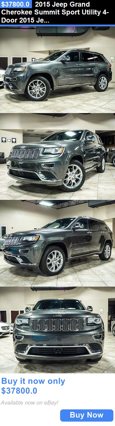 SUVs: 2015 Jeep Grand Cherokee Summit Sport Utility 4-Door 2015 Jeep Grand Cherokee Summit 4Wd Suv Msrp $56K+ 5.7L Hemi V8 Engine Loaded BUY IT NOW ONLY: $37800.0