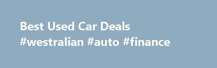 Best Used Car Deals #westralian #auto #finance http://finance.remmont.com/best-used-car-deals-westralian-auto-finance/  #finance car deals # Used Car Deals Apr 01, 2016 12:00 a.m. Best Used Car Financing Deals We re working to gather the latest used car deals for this month and will update this page as soon as possible. In the meantime, last month's deals may give you an idea of the kind of discounts […]