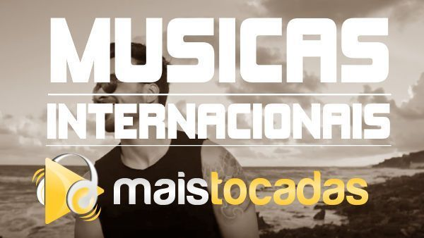 Top 100 Musicas Internacionais Mais Tocadas 2020 Marco