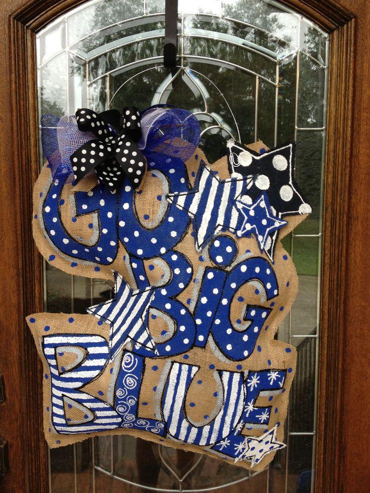 Go Big Blue burlap door hanger....oh my I love, love, love this!! Gotta get me one of these!!