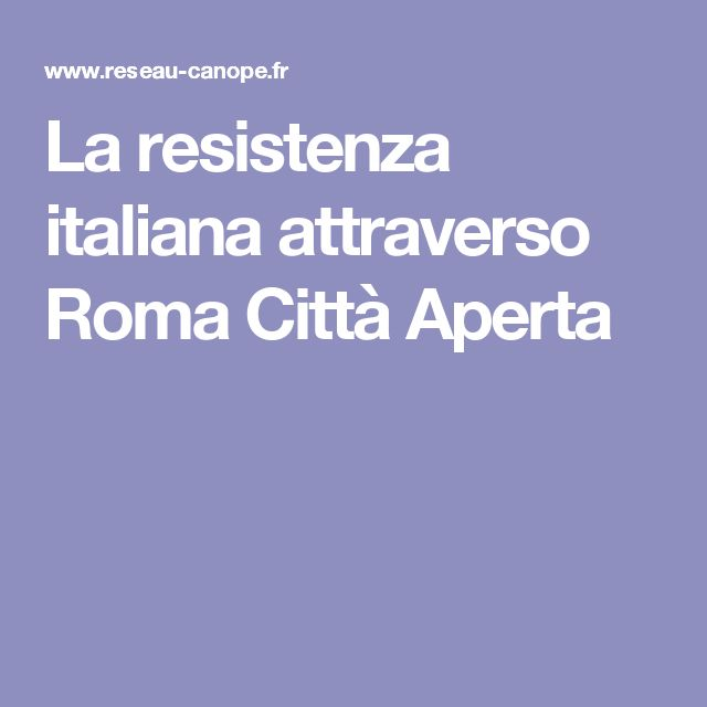La resistenza italiana attraverso Roma Città Aperta