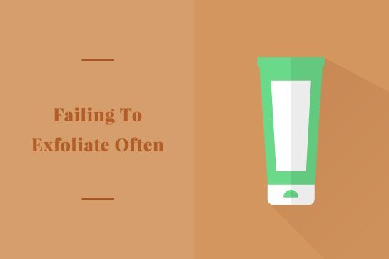 Skin Care Mistakes: Failing To Exfoliate Often
