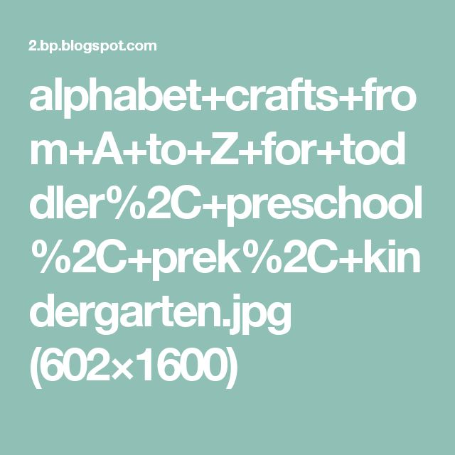 alphabet+crafts+from+A+to+Z+for+toddler%2C+preschool%2C+prek%2C+kindergarten.jpg (602×1600)