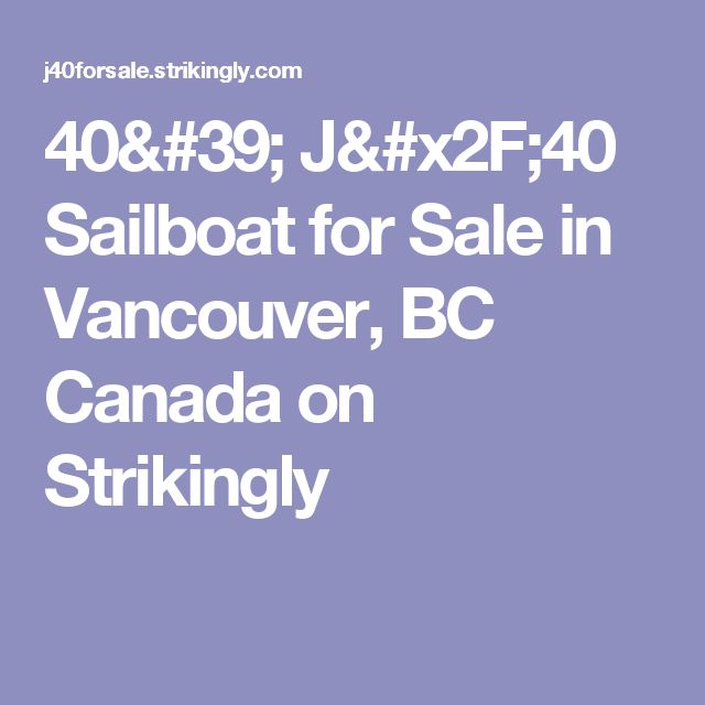 40' J/40 Sailboat for Sale in Vancouver, BC Canada on Strikingly